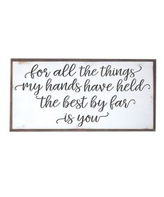 Loving this White & Black 'The Things My Hands Have Held' Wall Sign on #zulily! #zulilyfinds