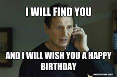 Taken Liam Neeson happy birthday meme