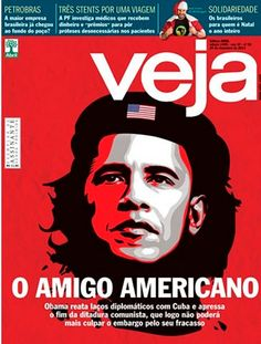 Conservative Brazilian news magazine Veja marked the Obama administration's opening of diplomatic relations with Cuba with a healthy dose of artistic lic. Cuba, Tapas, Newspaper Cover, Obama, Che Guevara, Cool Pictures, Magazine Covers, Caricatures, Editorial Design