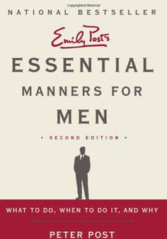 Essential Manners for Men; good read.