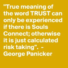 """True meaning of the word TRUST can only be experienced if there is Souls Connect; Take Risks, Meant To Be, Connection, Trust, Words, Quotes, Quotations, Taking Risks, Qoutes"