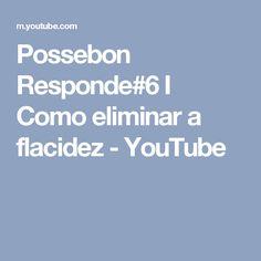 Possebon Responde#6 I Como eliminar a flacidez - YouTube