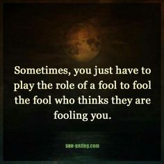 Fool a fool. Sign Quotes, Words Quotes, Wise Words, Sayings, Meaningful Quotes, Inspirational Quotes, Self Respect Quotes, Love Psychic, Online Psychic