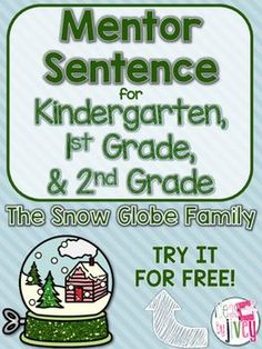 The Snow Globe Family: Free Mentor Sentence Lesson for Kinder, 1st, & 2nd