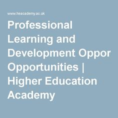Professional Learning and Development Opportunities | Higher Education Academy