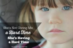 My Daughter is Not Giving Me a Hard Time, She is Having a Hard Time