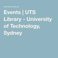 Events   UTS Library - University of Technology, Sydney