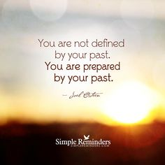 """Joel Osteen: You are not defined by your past. You are prepared by your past."" by Joel Osteen Simple Reminders Quotes, Reminder Quotes, Spiritual Quotes, Positive Quotes, Motivational Quotes, Positive Thoughts, Spiritual Guidance, Spiritual Life, Deep Thoughts"