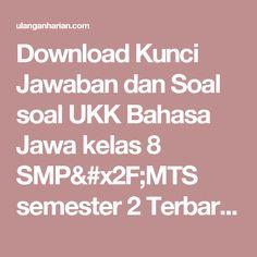 Download Kunci Jawaban dan Soal soal UKK Bahasa Jawa kelas 8 SMP/MTS semester 2 Terbaru dan Terlengkap - UlanganHarian.Com