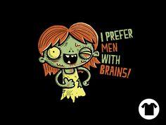 I Prefer Men With Brains for $8 - $11