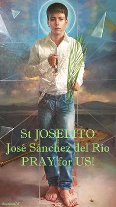 """Thought for the Day – 10 February – The Memorial of St José Sánchez del Río """"Joselito""""(1913-1928)  Mexican child-saint José Sánchez del Río (Joselito) """"is not only a martyr of the Christian faith, but is a martyr of the fundamental rights of the person.""""  In an interview with the Register at the Vatican on Saturday, the newly proclaimed saint's postulator, Father Fidel Gonzáles, stressed this as he spoke about St José ....#mypic"""