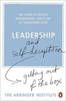 Leadership and Self-deception: Getting Out of the Box  ... one of the best books i've read this year.