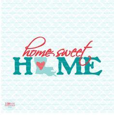 Home Sweet Home Louisiana svg Louisiana State by HomeberriesSVG