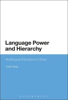 Tsung, L. (2016) Language, power and hierarchy: multilingual education in China. London: Bloomsbury