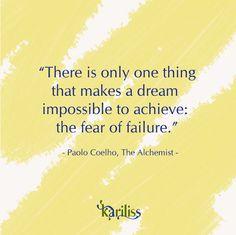 """""""Il y a une seule chose qui fait qu'un rêve ne se réalise pas : la peur de l'échec."""" - Paolo Coelho, L'Alchimiste #quotes #quoteoftheday #citation"""