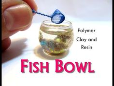 Fish Bowl from Polymer Clay and Resin Dollhouse Miniature - YouTube