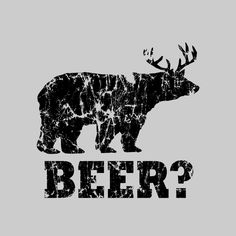 Funny beer t shirt bear deer t shirt redneck hunter shirt gray. $12.00, via Etsy.