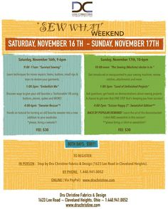 """All ages, skill level are welcome to participate in this totally creative weekend.  Dru Christine Fabrics & Design Presents: """"Sew What"""" Weekend Saturday, November 16th – Sunday, November 17th  Saturday, November 16th, 9-6pm 9:00 -11am """"Survival Sewing"""" Learn techniques for minor repairs; hems, buttons, small rips & tears to restore your garments. 1:00-3pm """"Embellish Me"""" Discover ways to give your old favorites a 'fashionable' lift using buttons, stones, spikes and MORE! 4:00-6pm """"Sweater…"""