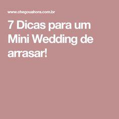 7 Dicas para um Mini Wedding de arrasar!
