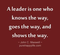 """A leader is one..."""