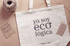 Bolsa tote bag de algodón natural con mensaje. Yo soy Ecológica. Esturirafi. Nueva tienda online + Sorteo