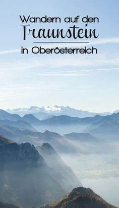 """Traunstein – Wandern auf den """"Wächter des Salzkammergut"""" #traunstein #oberösterreich #wandern #traunsee #österreich"""