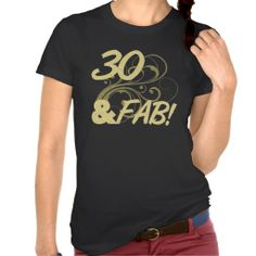 30 And Fabulous Birthday T-shirt for women. A trendy 30th birthday gift idea