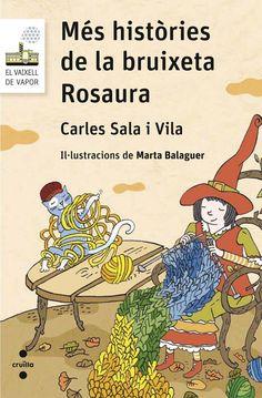 Sala Vila, Carles. MÉS HISTÒRIES DE LA BRUIXETA ROSAURA. Cruïlla, 2016.