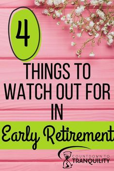 4 Things I Need to Watch out for in Early Retirement Countdown to Tranquility Retirement Countdown, Retirement Advice, Retirement Cards, Saving For Retirement, Early Retirement, Retirement Planning, Retirement Decorations, Retirement Savings, Ways To Save Money