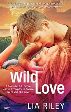 Off the Map, Tome 1 : Wild Love - Lia Riley
