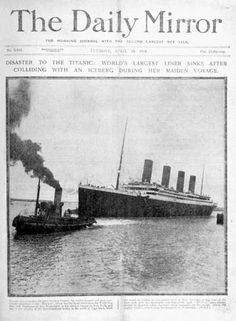 Photograph:The Daily Mirror, coverage of the sinking of the Titanic, April 16, 1912.