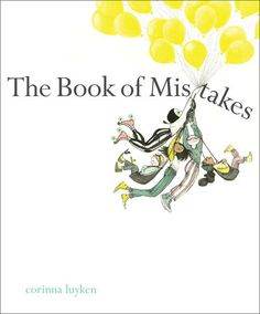 The Book of Mistakes | Corinna Luyken |  Penguin Random House | April 25, 2017 | 9780735227927