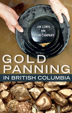 Gold Panning in British Columbia :: Heritage House Publishing Company