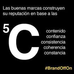Las buenas marcas construyen su reputación en base a las 5C: Contenido / Confianza / Consistencia / Coherencia / Constancia #Marketing #marketingdigital #pymes #branding #BrandOffOn #socialmedia...