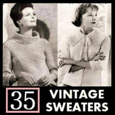 35 Vintage Sweater Knitting Patterns from the 1940's - 1960's KINDLE Ebook Download (knit, knitted, women, clothing, clothes, yarn, crafts, tops, shirts, knitting instruction, make clothes) by Northern Lights Vintage. $6.15