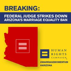 Breaking: Federal judge strikes down Arizona's marriage equality ban.  #MarriageMomentum #MarriageEquality http://www.hrc.org/blog/entry/marriage-equality-coming-to-arizona