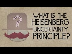 The Heisenberg Uncertainty Principle, explained in under 5 minutes: