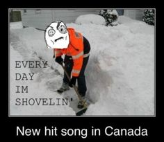Meanwhile in Canada. I actually have this song in my head every time I shovel snow Silly Jokes, Funny Jokes, Hilarious Stuff, New Hit Songs, Meanwhile In Canada, Picture Blog, Best Funny Pictures, Funny Pics, Laugh Out Loud