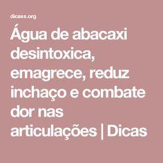 Água de abacaxi desintoxica, emagrece, reduz inchaço e combate dor nas articulações   Dicas