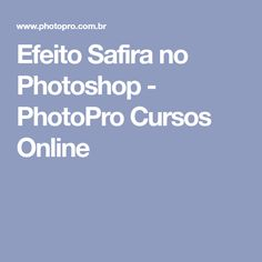 Efeito Safira no Photoshop - PhotoPro Cursos Online