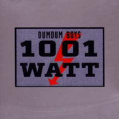 Dumdum Boys - 1001 Watt