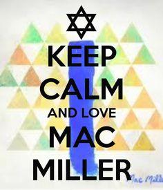 .MAC MILLER. Jesseeeee this is sooo you!! :)