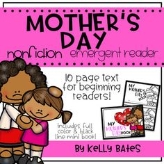 Mother's Day Nonfiction Emergent Reader. Get reluctant or early readers reading about holidays with this simple text!