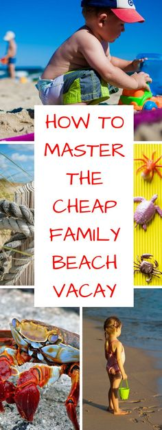 Mastering the cheap family beach vacation is totally possible, read more to find out how to take the ultimate affordable beach vacation, plus 5 fun and educational activities you can do with your child, PLUS get some reading for while on the beach AND find out the top 5 beaches for families in the US #travel #familytravel #beach #vacation