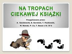 Prezentacja przygotowana przez uczniów kl. IV w ramach projetu edukacyjnego realizowanego w ramach Szkoła z Klasą 2.0