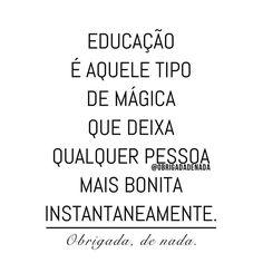 Educação é aquele tipo de mágica