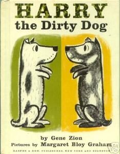 """Harry the Dirty Dog"", 1956 - Weekly Reader Bk Club. I had this book too! I love my parents for doing this for me and encouraging me to read at a young age."