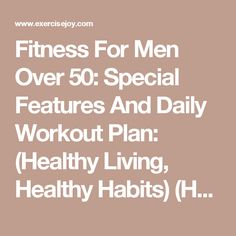 Fitness For Men Over 50: Special Features And Daily Workout Plan: (Healthy Living, Healthy Habits) (How To Keep Fit)   EXERCISE WITH JOY