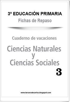 """""""Cuaderno de Vacaciones"""" para 3º nivel de Educación Primaria, en las áreas de Ciencias de la Naturaleza y Ciencias Sociales, publicado en la web primerodecarlos.com."""