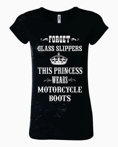 Forget Glass Slippers This Princess Wears Motorcycle Boots- Bella - Ladies Burnout T-Shirt Fitted throughout for an alluring feminine look.